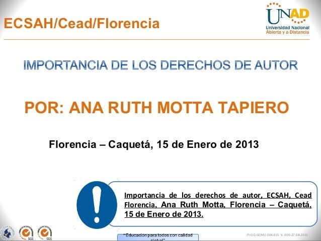 ECSAH/Cead/Florencia  POR: ANA RUTH MOTTA TAPIERO     Florencia – Caquetá, 15 de Enero de 2013                   Importanc...