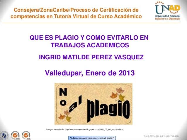Consejera/ZonaCaribe/Proceso de Certificación decompetencias en Tutoría Virtual de Curso Académico       QUE ES PLAGIO Y C...