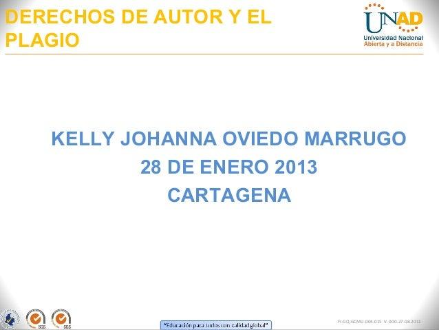 DERECHOS DE AUTOR Y ELPLAGIO   KELLY JOHANNA OVIEDO MARRUGO           28 DE ENERO 2013              CARTAGENA             ...