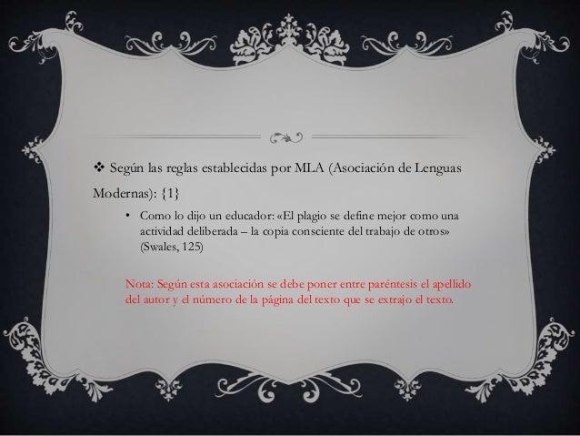  Según las reglas establecidas por MLA (Asociación de Lenguas  Modernas): {1}  • Como lo dijo un educador: «El plagio se ...