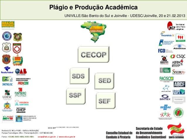 C E C O P Rodovia SC 401 nº 600 – Edifício INOVA@SC Parque Tecnológico Alfa – Florianópolis/SC – CEP 88030-000 Fones: +55(...