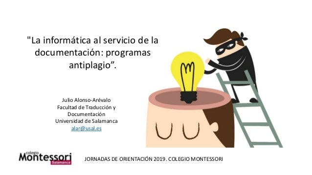 """""""La informática al servicio de la documentación: programas antiplagio"""". Julio Alonso-Arévalo Facultad de Traducción y Docu..."""