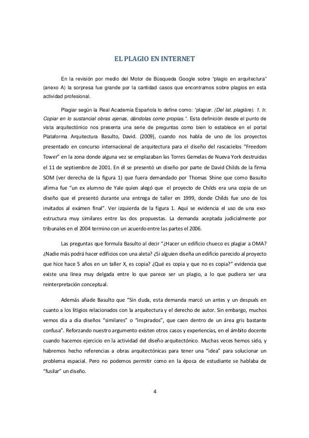 """4 EL PLAGIO EN INTERNET En la revisión por medio del Motor de Búsqueda Google sobre """"plagio en arquitectura"""" (anexo A) la ..."""