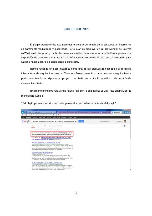 6 CONCLUCIONES El plagio arquitectónico que podemos encontrar por medio de la búsqueda en internet ya es claramente mediat...