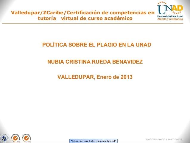 Valledupar/ZCaribe/Certificación de competencias en         tutoría virtual de curso académico           POLÍTICA SOBRE EL...
