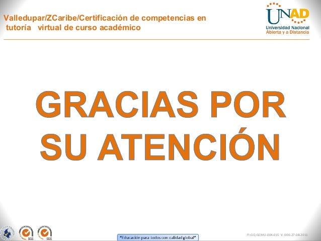Valledupar/ZCaribe/Certificación de competencias entutoría virtual de curso académico                                     ...