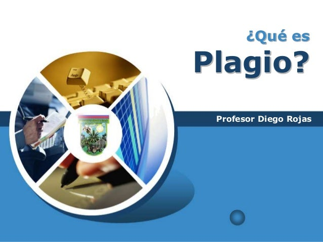 LOGO ¿Qué es Plagio? Profesor Diego Rojas