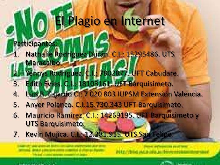 El Plagio en InternetParticipantes:1. Nathalie Rodríguez Durán. C.I.: 15295486. UTS    Maracaibo.2. Yennys Rodríguez. C.I....
