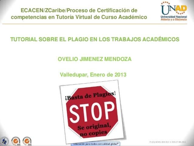 ECACEN/ZCaribe/Proceso de Certificación decompetencias en Tutoría Virtual de Curso AcadémicoTUTORIAL SOBRE EL PLAGIO EN LO...
