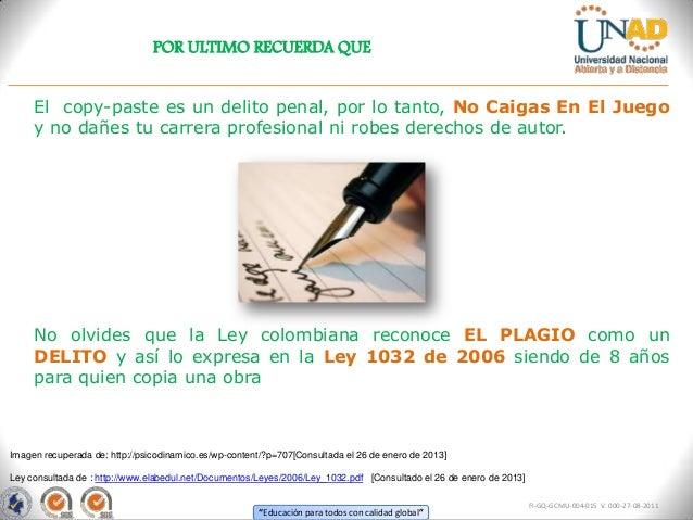 POR ULTIMO RECUERDA QUE     El copy-paste es un delito penal, por lo tanto, No Caigas En El Juego     y no dañes tu carrer...