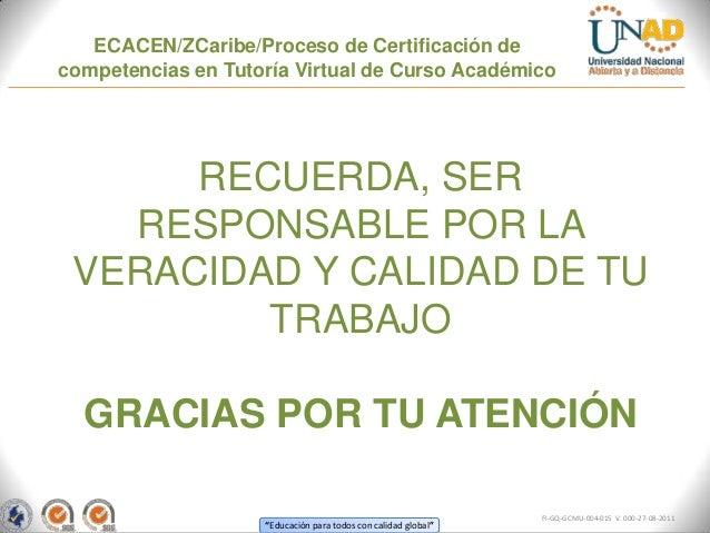 ECACEN/ZCaribe/Proceso de Certificación decompetencias en Tutoría Virtual de Curso Académico      RECUERDA, SER   RESPONSA...