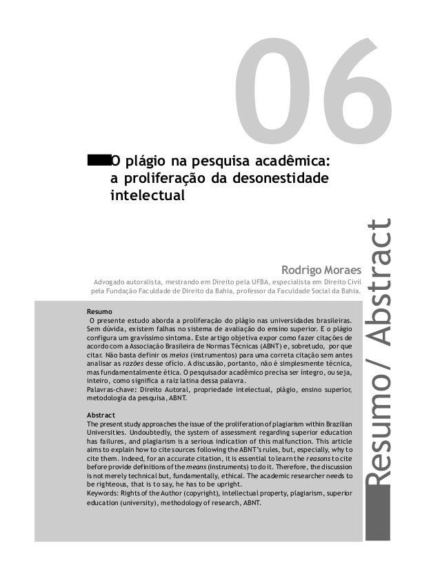 Resumo/Abstract 06O plágio na pesquisa acadêmica: a proliferação da desonestidade intelectual Rodrigo Moraes Advogado auto...