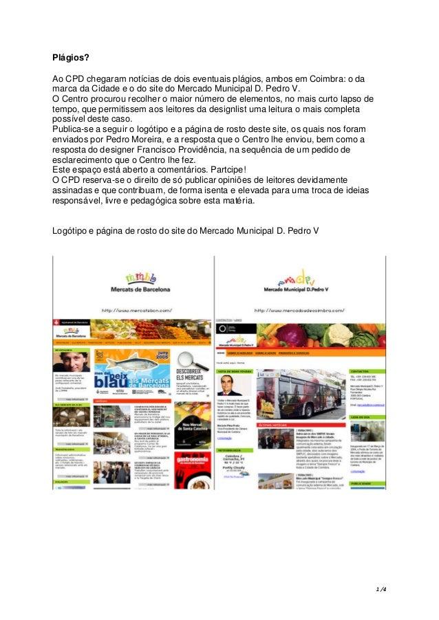 Plágios? Ao CPD chegaram notícias de dois eventuais plágios, ambos em Coimbra: o da marca da Cidade e o do site do Mercado...