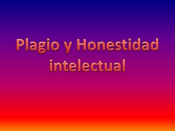 Plagio y Honestidad intelectual<br />