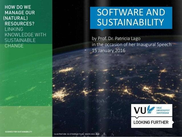‹#› Het begint met een idee SOFTWARE AND SUSTAINABILITY ( ) ILLUSTRATION: VU STRATEGIC PLAN, VISION 2015-2020 by Prof. Dr....