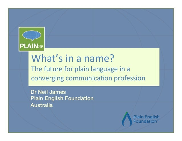 What's  in  a  name?    The  future  for  plain  language  in  a   converging  communica7on  ...