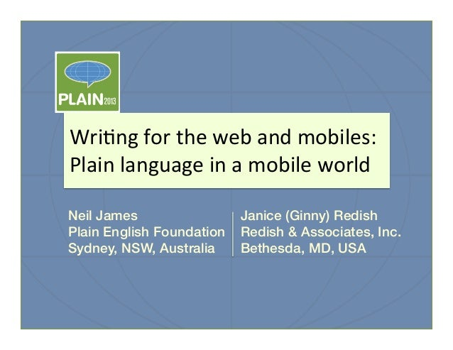 Wri%ng  for  the  web  and  mobiles:   Plain  language  in  a  mobile  world  ! Neil James! Plain ...