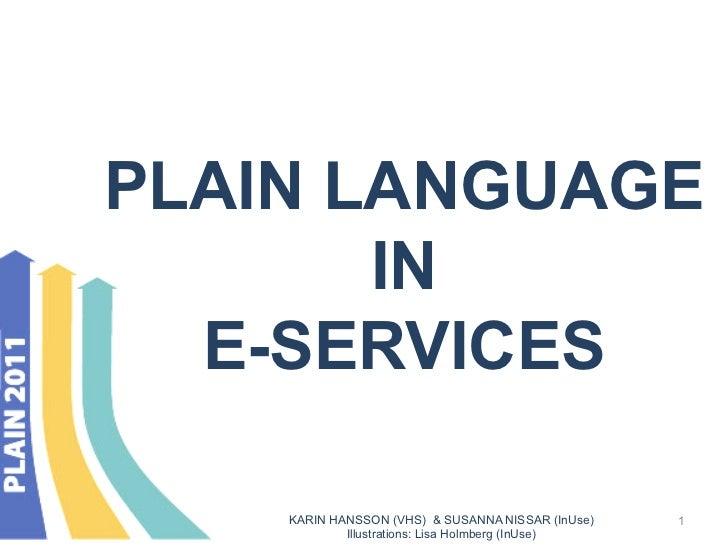 PLAIN LANGUAGE       IN  E-SERVICES    KARIN HANSSON (VHS) & SUSANNA NISSAR (InUse)   1            Illustrations: Lisa Hol...