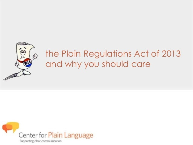 the Plain Regulations Act of 2013 and why you should care