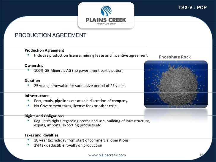 TSX-V : PCPPRODUCTION AGREEMENT  ProductionAgreement   • Includesproductionlicense,miningleaseandincentiveagreeme...