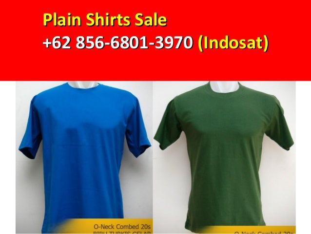 62 856-6801-3970 (Indosat), Plain Shirt Supplier, Plain T-Shirt Supp…