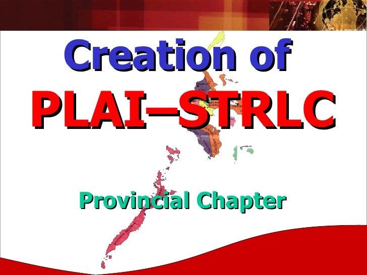 Creation of   PLAI–STRLC   Provincial Chapter