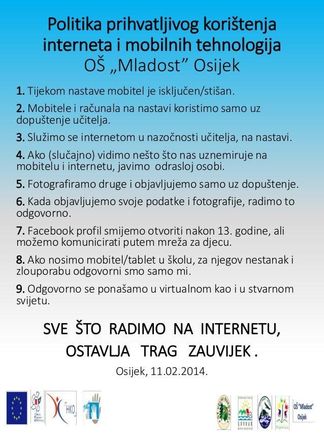 """Politika prihvatljivog korištenja interneta i mobilnih tehnologija OŠ """"Mladost"""" Osijek 1. Tijekom nastave mobitel je isklj..."""