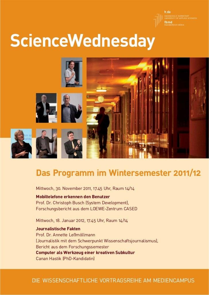 ScienceWednesday   Das Programm im Wintersemester 2011/12   Mittwoch, 30. November 2011, 17.45 Uhr, Raum 14/14   Mobiltele...