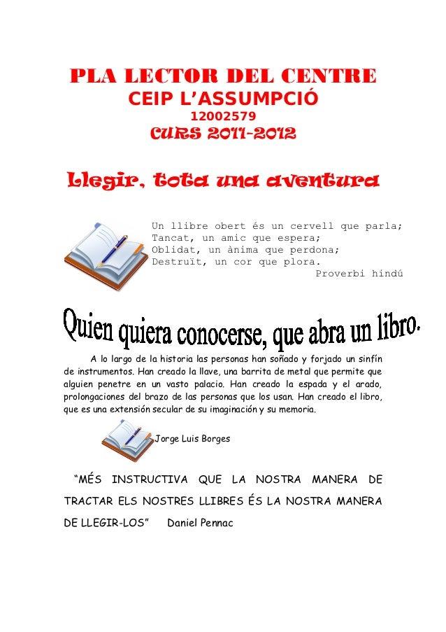 PLA LECTOR DEL CENTRE               CEIP L'ASSUMPCIÓ                              12002579                    CURS 2011-20...
