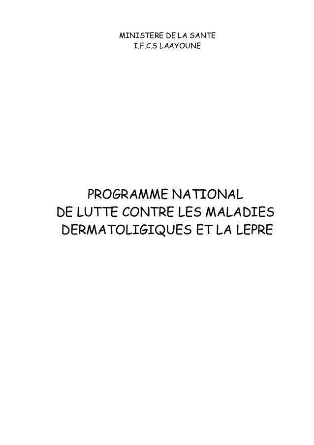 MINISTERE DE LA SANTE I.F.C.S LAAYOUNE PROGRAMME NATIONAL DE LUTTE CONTRE LES MALADIES DERMATOLIGIQUES ET LA LEPRE