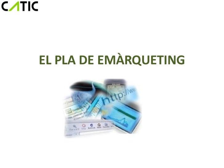 EL PLA DE EMÀRQUETING