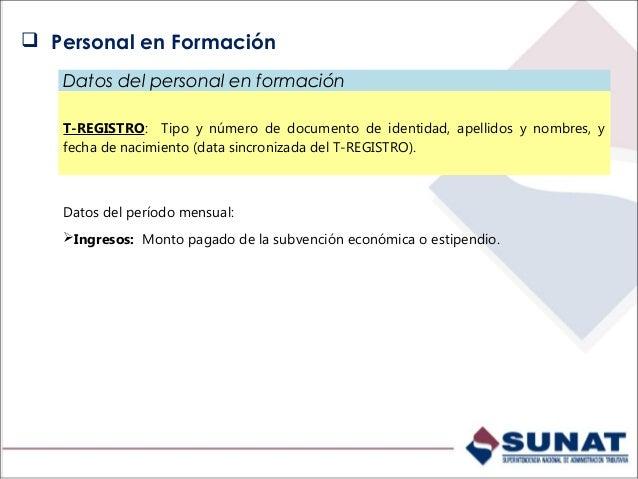 Datos del personal de terceros T-REGISTRO: Tipo y número de documento de identidad, apellidos y nombres, fecha de nacimien...