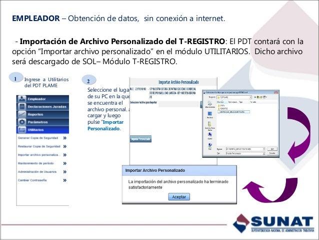 Ingrese a SOL> Utilitarios para Mis Declaraciones y Pagos. . 22 11 Podrá solicitar un nuevo archivo personalizado, haciend...
