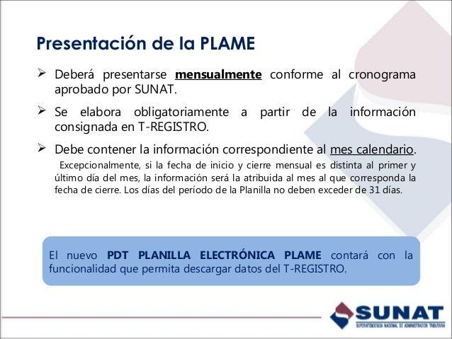 Presentación de la PLAME Rectificación o Sustitución Si la declaración original se presentó utilizando el PLAME, la decla...