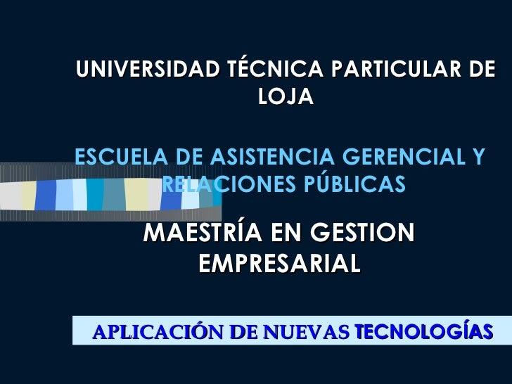 UNIVERSIDAD TÉCNICA PARTICULAR DE              LOJAESCUELA DE ASISTENCIA GERENCIAL Y       RELACIONES PÚBLICAS     MAESTRÍ...