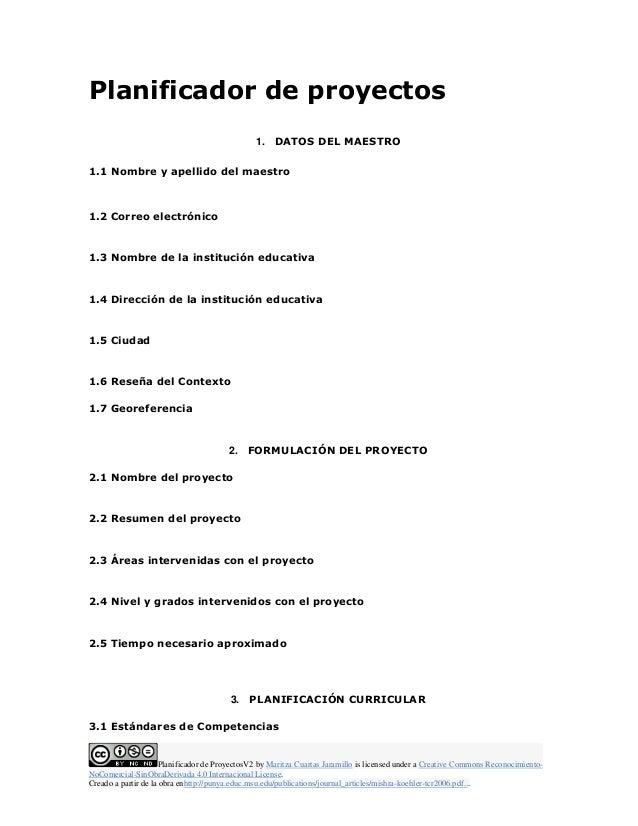 Planificador de proyectos  1. DATOS DEL MAESTRO  1.1 Nombre y apellido del maestro  1.2 Correo electrónico  1.3 Nombre de ...