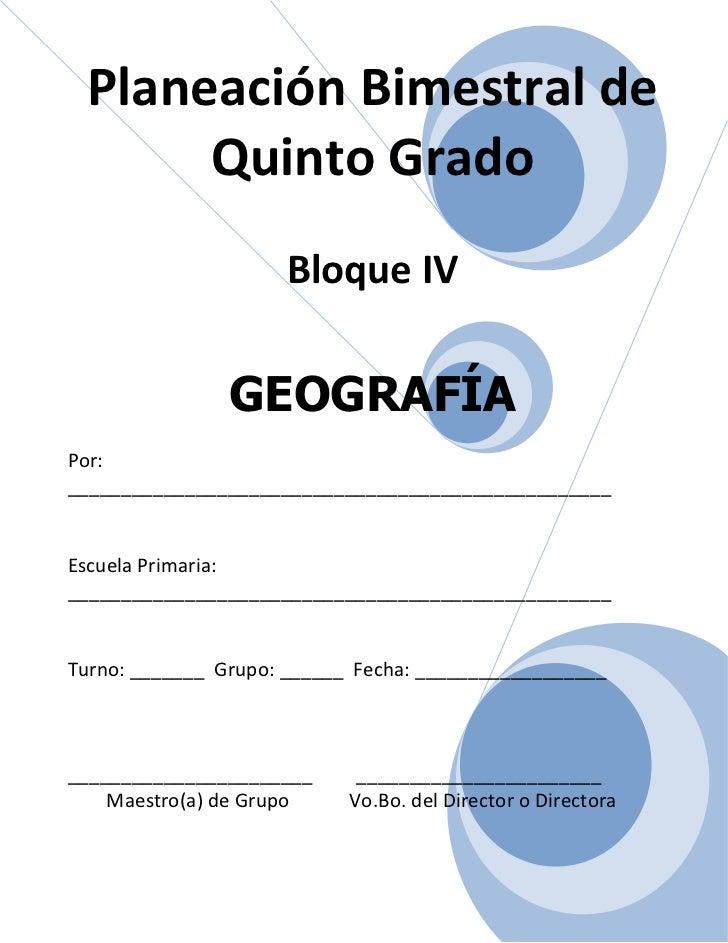 Planeación Bimestral de      Quinto Grado                     Bloque IV                GEOGRAFÍAPor:______________________...