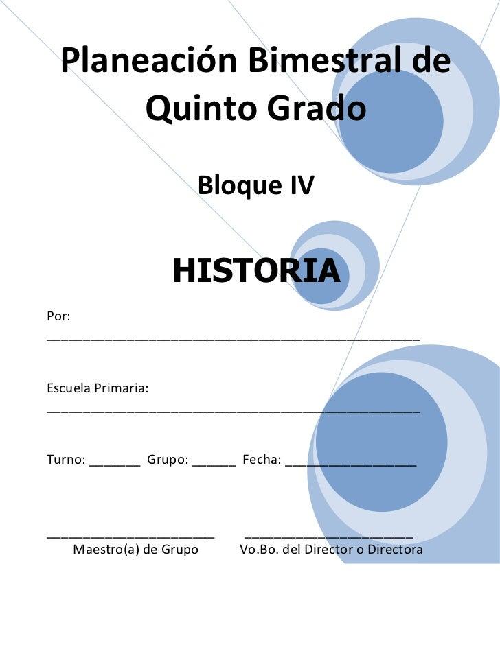 Planeación Bimestral de      Quinto Grado                     Bloque IV                  HISTORIAPor:_____________________...