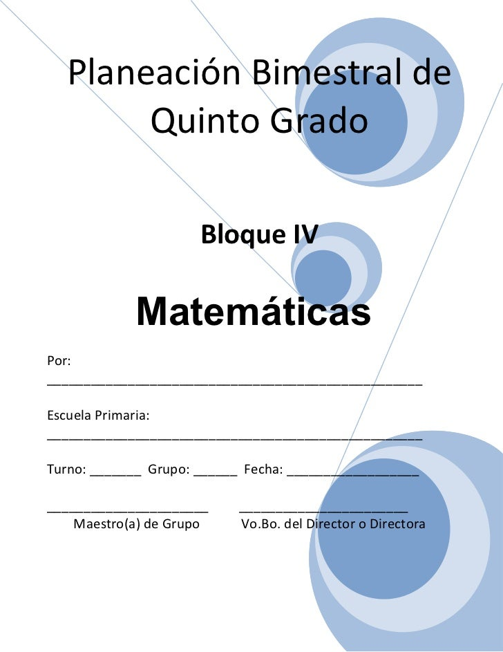 Planeación Bimestral de       Quinto Grado                      Bloque IV            MatemáticasPor:______________________...