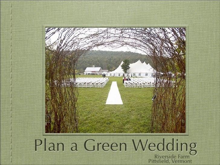 Plan a Green Wedding                  Riverside Farm               Pittsfield, Vermont
