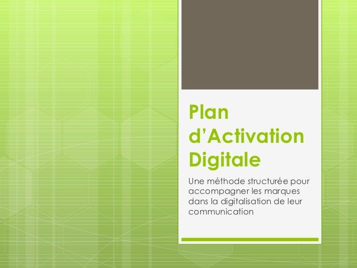 Plan d'Activation Digitale  Une méthode structurée pour accompagner les marques dans la digitalisation de leur communication