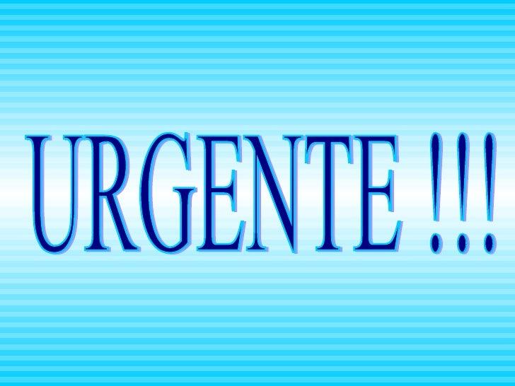 URGENTE !!!