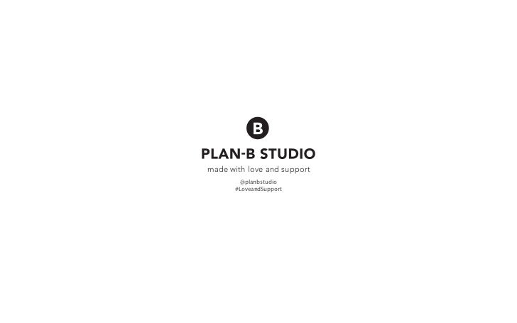 made with love and support         @planbstudio       #LoveandSupport
