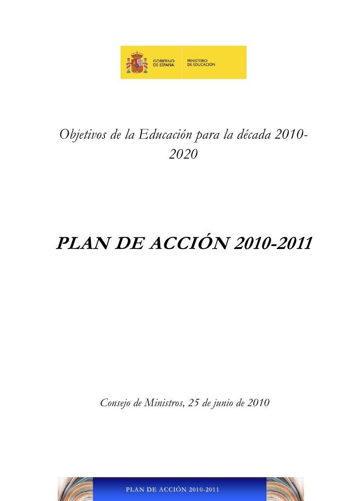 Objetivos de la Educación para la década 2010-                    2020PLAN DE ACCIÓN 2010-2011       Consejo de Ministros,...