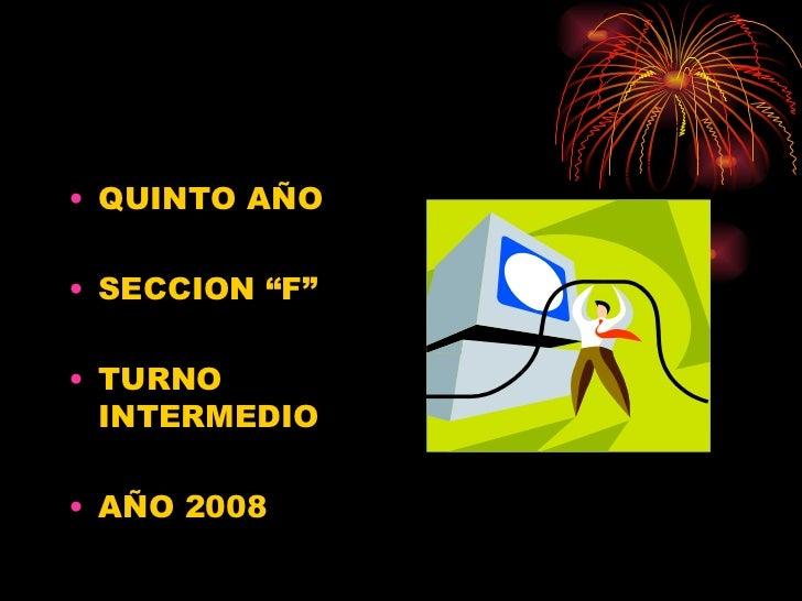 """ESCUELA MARIA AUXILIADORA   <ul><li>QUINTO AÑO  </li></ul><ul><li>SECCION """"F"""" </li></ul><ul><li>TURNO INTERMEDIO </li></ul..."""