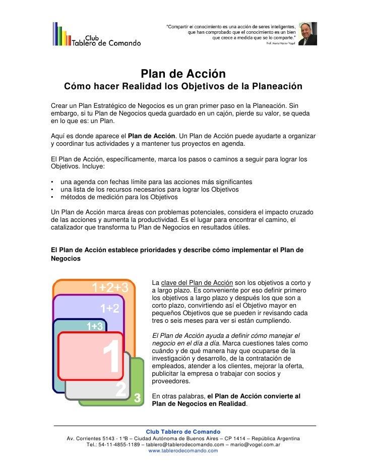 Plan de Acción     Cómo hacer Realidad los Objetivos de la PlaneaciónCrear un Plan Estratégico de Negocios es un gran prim...