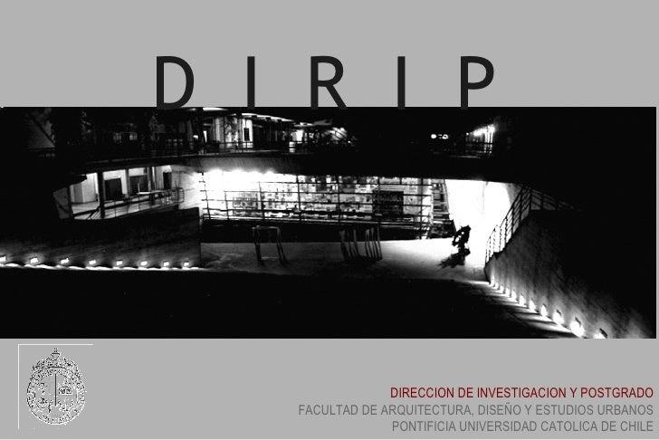 DIRECCION DE INVESTIGACION Y POSTGRADO FACULTAD DE ARQUITECTURA, DISEÑO Y ESTUDIOS URBANOS PONTIFICIA UNIVERSIDAD CATOLICA...