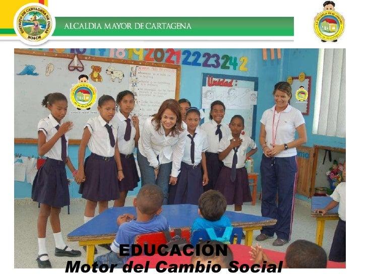 EDUCACIÓN Motor del Cambio Social