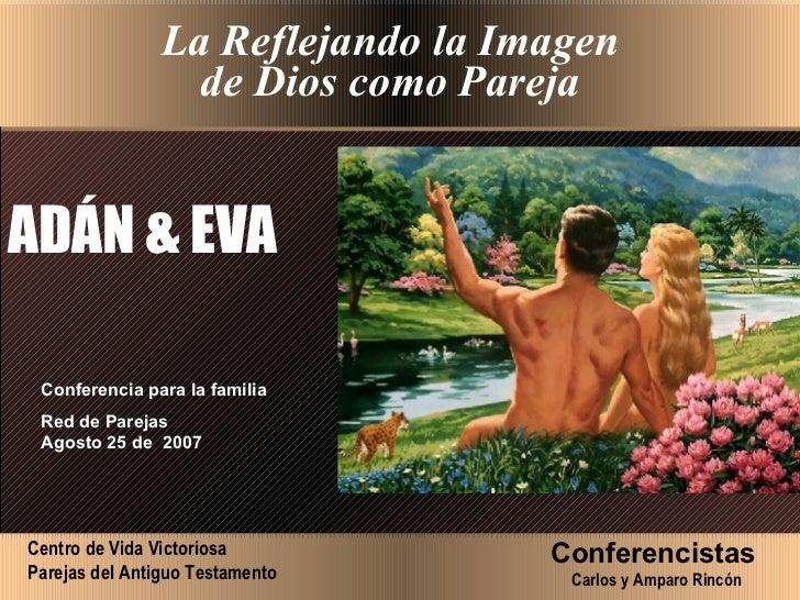 Centro de Vida Victoriosa Parejas del Antiguo Testamento  Conferencistas   Carlos y Amparo Rincón ADÁN & EVA Conferencia p...
