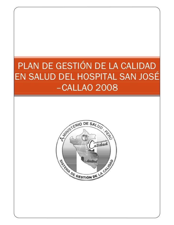 PLAN DE GESTIÓN DE LA CALIDADEN SALUD DEL HOSPITAL SAN JOSÉ         –CALLAO 2008